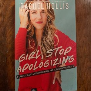 Girl Stop Apologizing Rachel Hollis